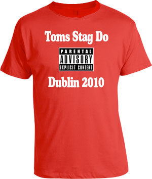 stag weekend t-shirts (parental advisory)